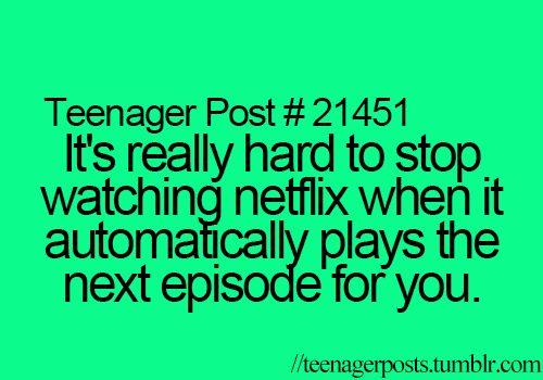 Netflix: *Episode Finishes* Me: Ok now i gotta do my homework... Netflix: HAHAHA NO.