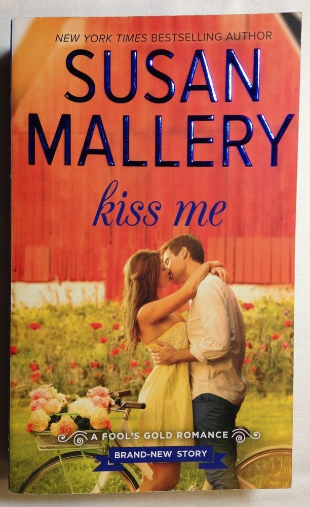 Kiss Me by Susan Mallery (2015, Paperback) Book 17 Fool's Gold / Romance