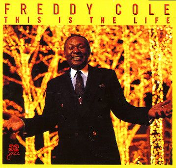 Freddy Cole: This Is The Life