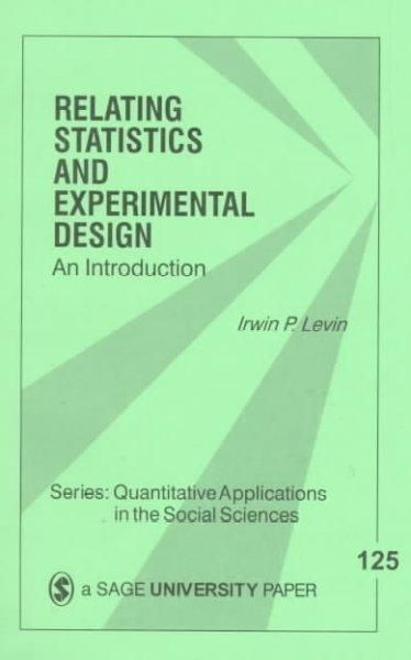 Relating Statistics and Experimental Design: An Introduction