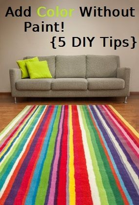 5 Ways to add color without painting- great DIY home decor ideas:)