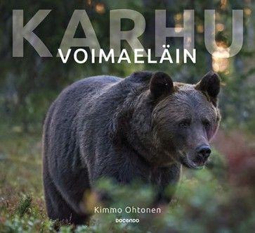 Kimmo Ohtonen: Karhu - voimaeläin, Docendo