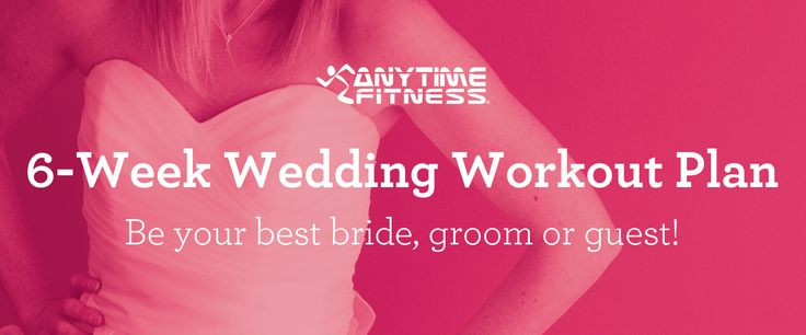 Prep for the big day with this 6-week cardio and strength wedding workout plan. | Anytime Fitness