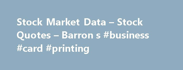 "Stock Market Data – Stock Quotes – Barron s #business #card #printing http://bank.remmont.com/stock-market-data-stock-quotes-barron-s-business-card-printing/  #stock market quotes # Data are provided ""as is"" for informational purposes only and is not intended for trading purposes. SIX Financial Information (a) does not make any express or implied warranties of any kind regarding the data, including, without limitation, any warranty of merchantability or fitness for a particular purpose or…"