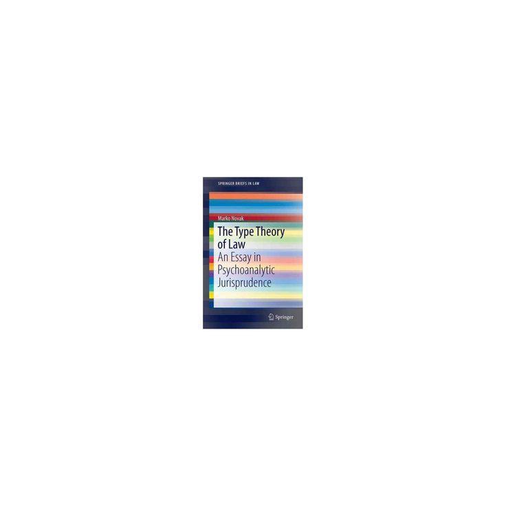 Type Theory of Law : An Essay in Psychoanalytic Jurisprudence (Paperback) (Marko Novak)