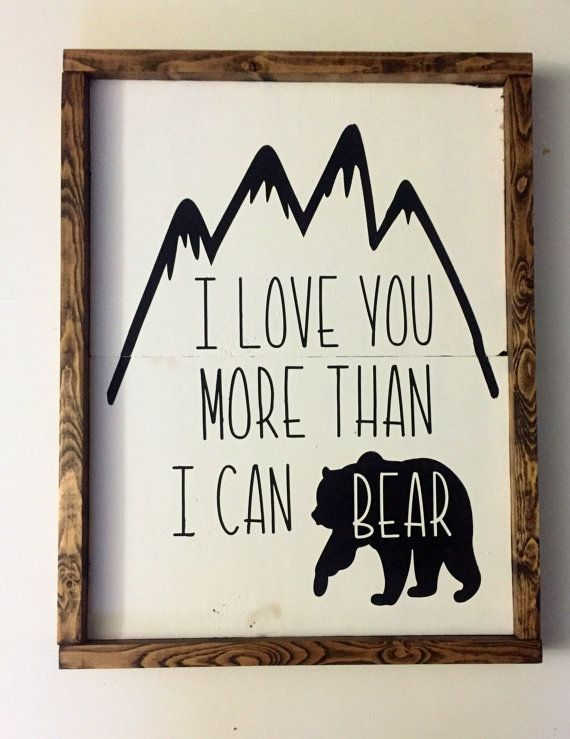 I love you more than I can bear wood sign woodland by PeaPieSigns