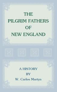 The Pilgrim Fathers of New England: A History