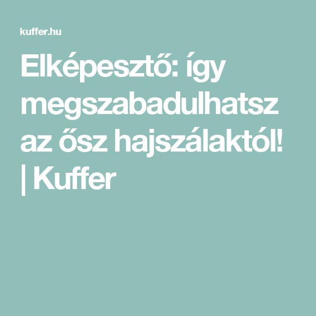 Elképesztő: így megszabadulhatsz az ősz hajszálaktól! | Kuffer