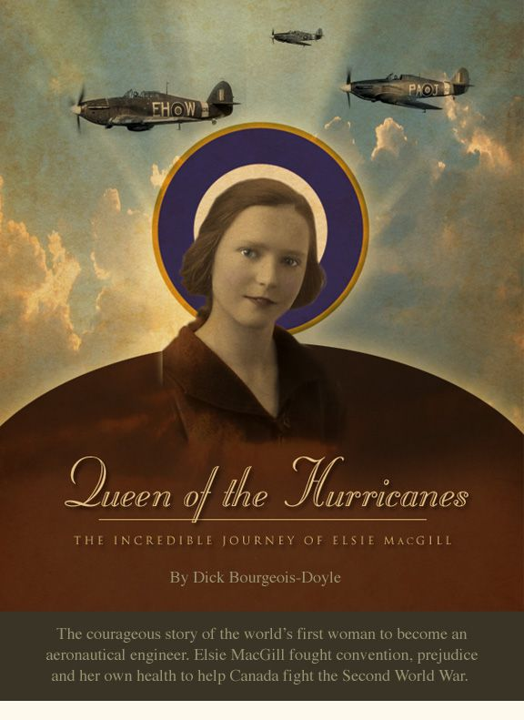 "Elsie MacGill ""Queen of the Hurricanes"" - first woman aeronautical engineer and professional aircraft designer in the world."