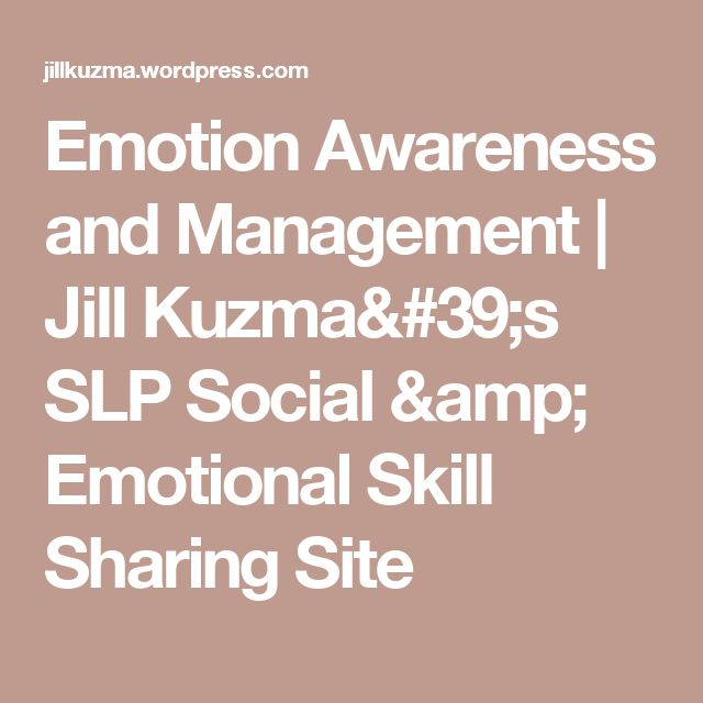 Emotion Awareness and Management | Jill Kuzma's SLP Social & Emotional Skill Sharing Site
