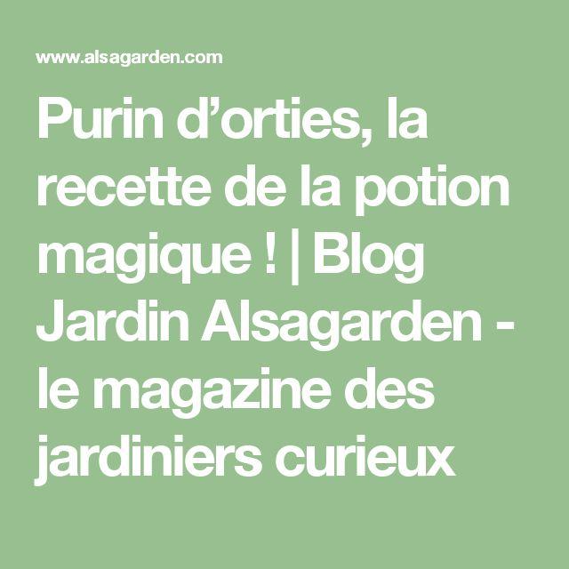 Purin d'orties, la recette de la potion magique !   Blog Jardin Alsagarden - le magazine des jardiniers curieux