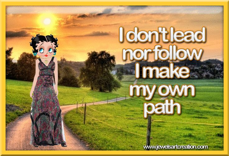 Betty Boop comments, life quotes, don't lead, don't follow, be yourself, positive quotes
