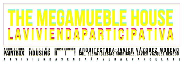 THE MEGAMUEBLEHOUSE /// paintbox architecture - javier vázquez moreno, elena iglesias rodríguez, javier vázquez renedo