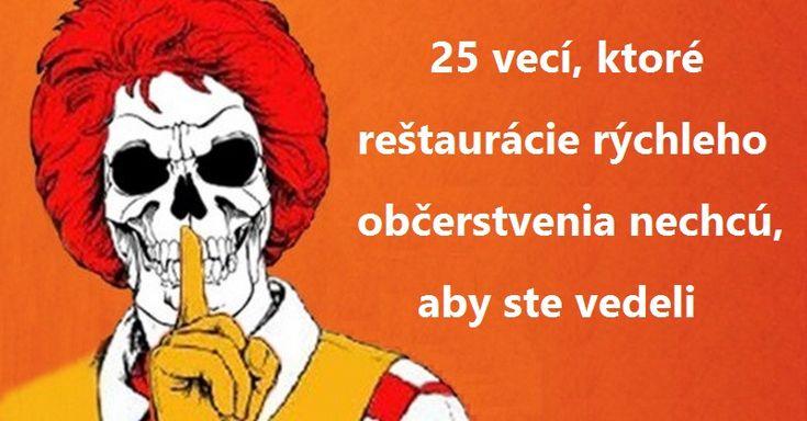 25 vecí, ktoré reštaurácie rýchleho občerstvenia nechcú, aby ste vedeli