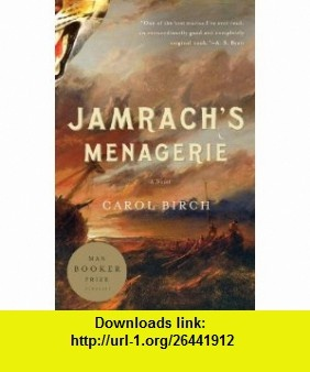 Jamrachs Menagerie A Novel (Vintage) (9780307743176) Carol Birch , ISBN-10: 0307743179  , ISBN-13: 978-0307743176 ,  , tutorials , pdf , ebook , torrent , downloads , rapidshare , filesonic , hotfile , megaupload , fileserve