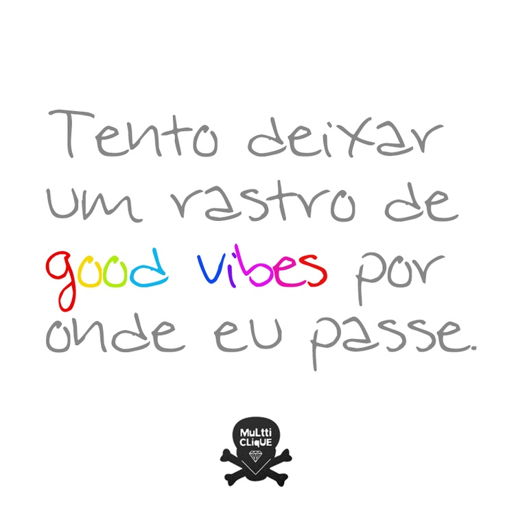 Good vibes only!: Legal Phrases, Mundo Ideal, Good Vibes, Vibes Only, Legais 1 ️
