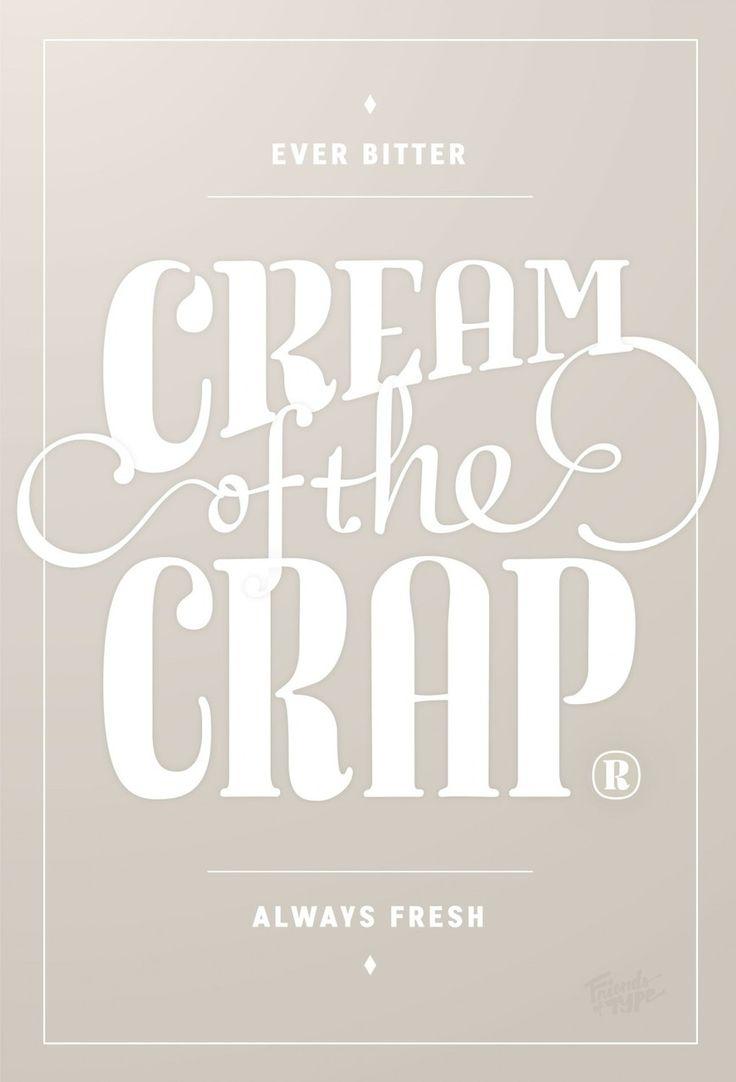 Cream of the Crap