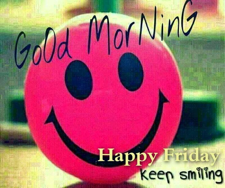 Pin By Alta Venter On Friyy Good Morning Good Morning Happy