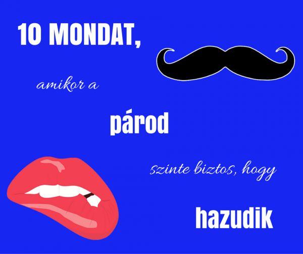 10 mondat, amikor a párod szinte biztos, hogy hazudik #férfi #nő #párkapcsolat #humor www.pallanea.hu