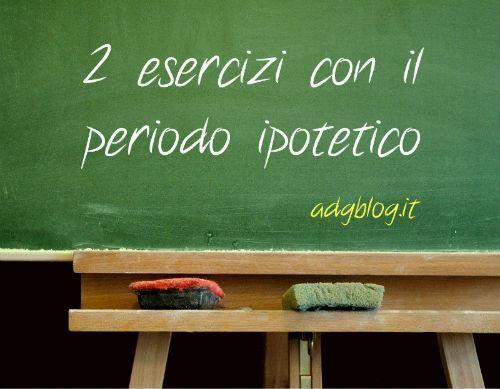 2 esercizi con il periodo ipotetico #italiangrammar #italianclasses #schoolofitalian http://www.adgblog.it/2015/01/27/due-esercizi-con-il-periodo-ipotetico/…