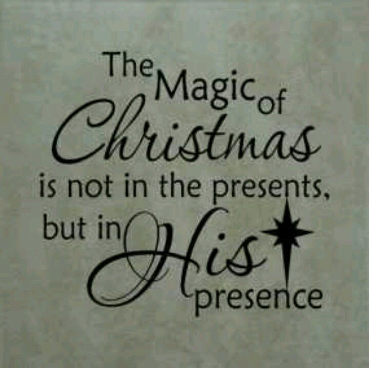 The magic of Christmas is not in the presents, but in HIS presence.  ((True... we always spoil our kids a little on Christmas--BUT we always make sure they know the REAL reason for religious holidays...))