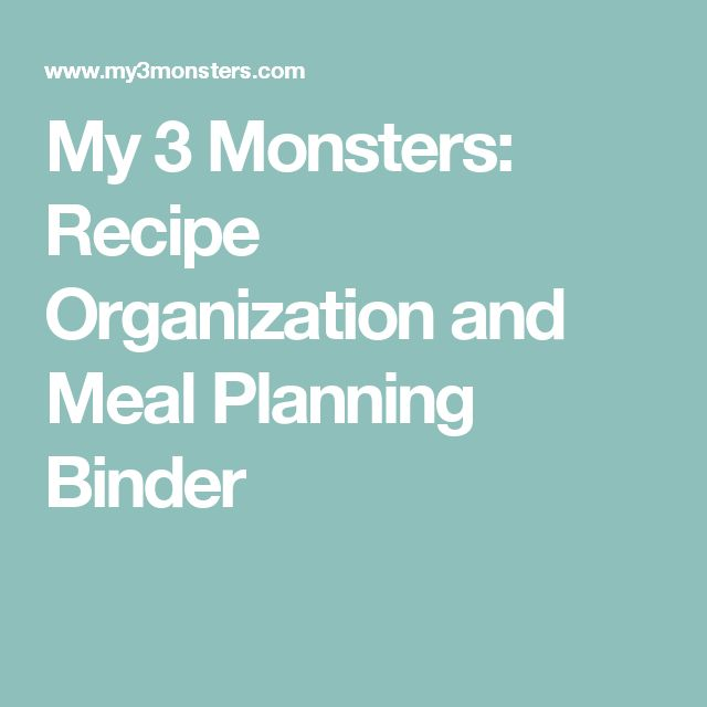 My 3 Monsters: Recipe Organization and Meal Planning Binder