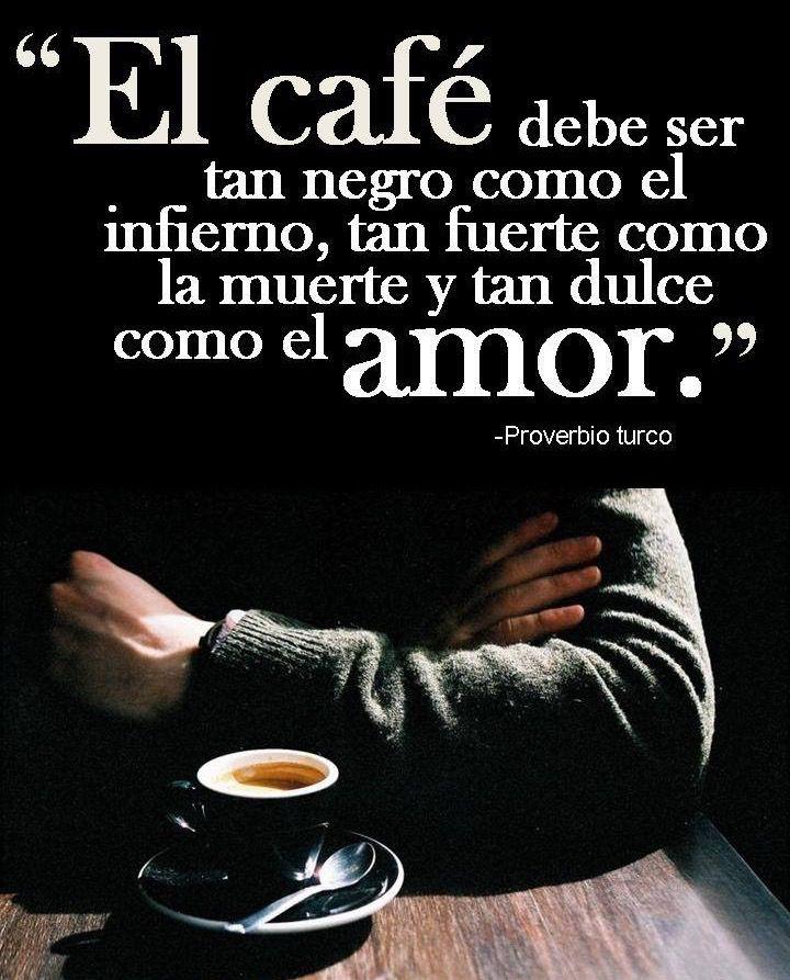 〽️El café debe ser tan negro como el infierno, tan fuerte ...