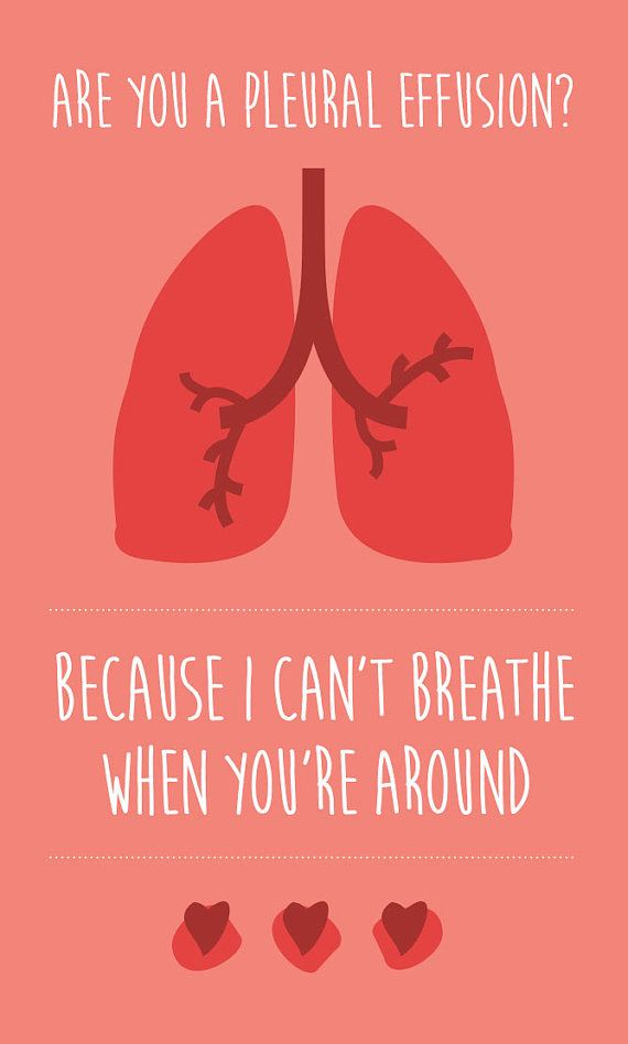 "Medical Valentine's Day Card - Download - ""Are you a Pleural Effusion? Because I can't breath when you're around."" - Doctors, med students"