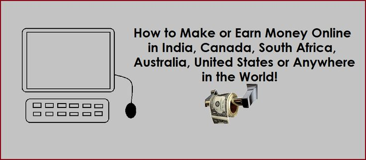 How to make or earn money Online in India, Canada, South Africa or Australia is the same as making money Online from anywhere else in the world. Read HERE!