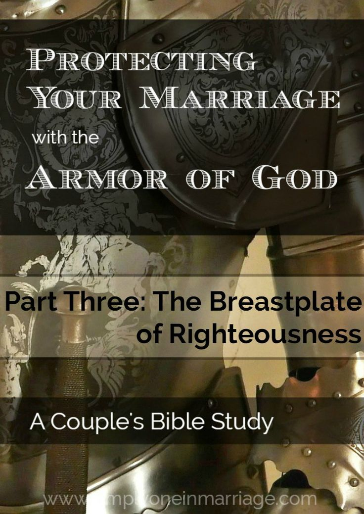 Our marriages need protection. And God provides His armor to help us. Part 3 of this Couple's Bible Study looks at the piece that protects our heart--the breastplate of righteousness. | Simply One in Marriage.