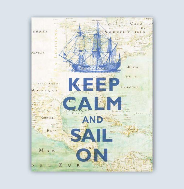 Nautical Art, Sailboat print, Sailing Art, Map Art, Keep Calm sail on  Quote, Coastal decor, Sail center, Sailing Decor, Gift for sailors by GeographicArt on Etsy