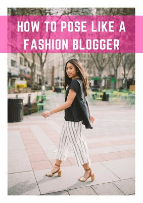 emma's edition: How to Pose like a Fashion Blogger: 12 Ideas You Should Try