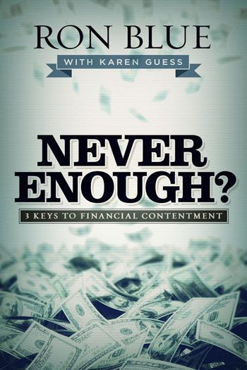 Provision: How Much is Enough? Keys To Financial Contentment: From the new book from Ron Blue - released this month!