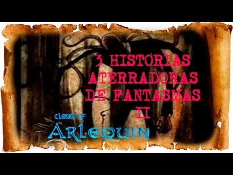 3 HISTORIAS ATERRADORAS DE FANTASMAS II ☠ cloud of arlequin