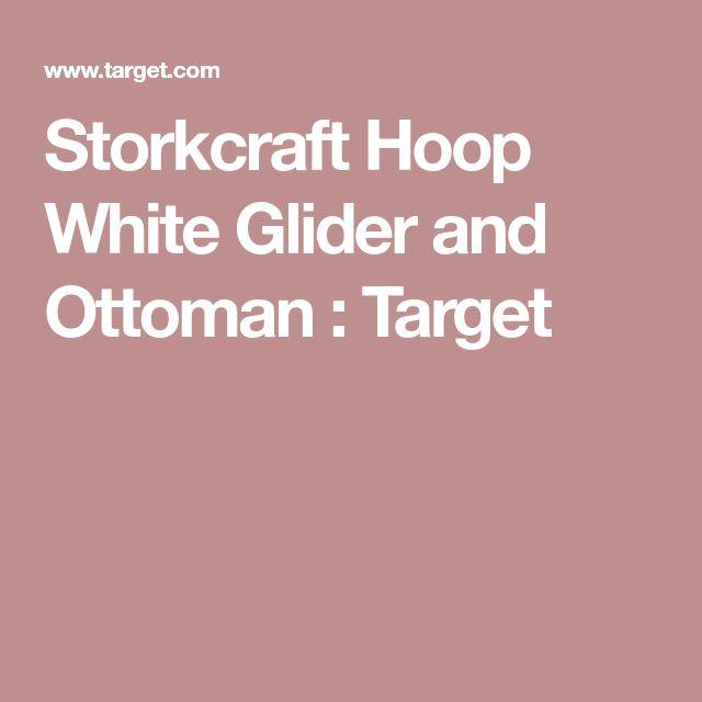 Storkcraft Hoop White Glider and Ottoman : Target