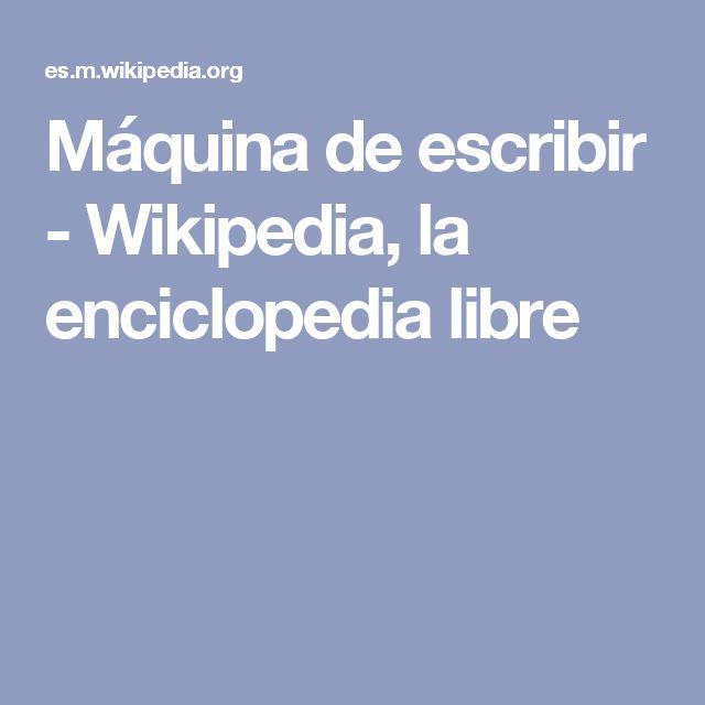 Máquina de escribir - Wikipedia, la enciclopedia libre