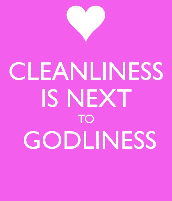 cleanliness is next to godliness | Nobody has voted for this poster yet. Why don't you?