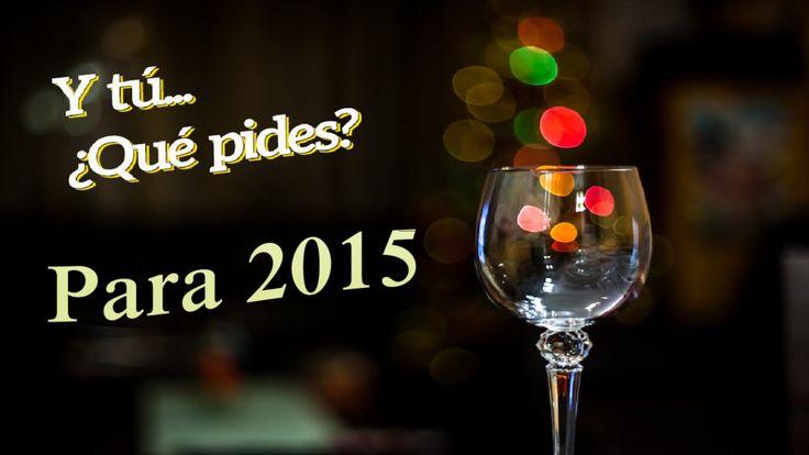 Y tu Que le Pides al 2015
