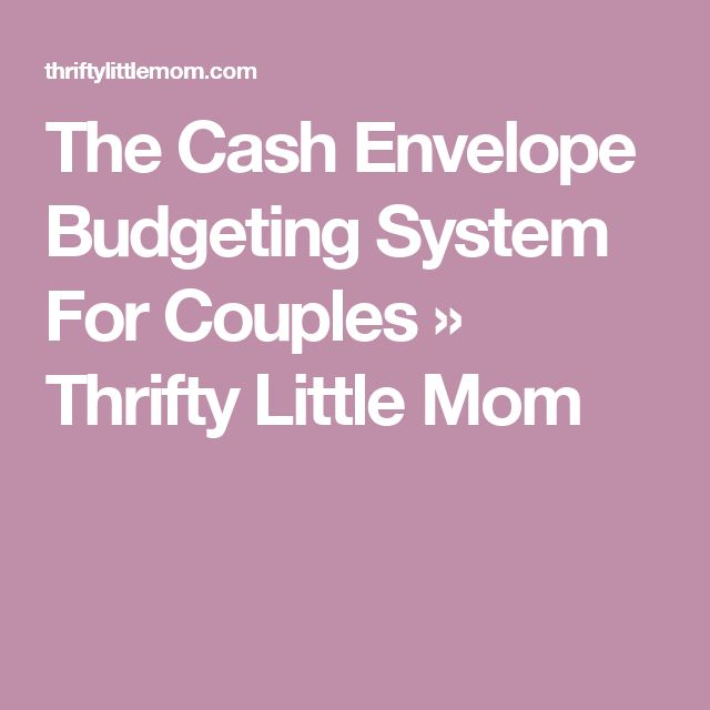 The Cash Envelope Budgeting System For Couples » Thrifty Little Mom