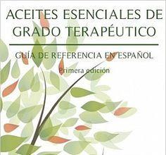 Aceites Esenciales De Grado Terapeutico libro pdf muy interesante