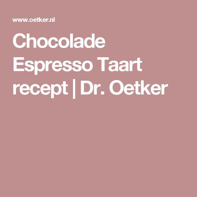 Chocolade Espresso Taart recept   Dr. Oetker