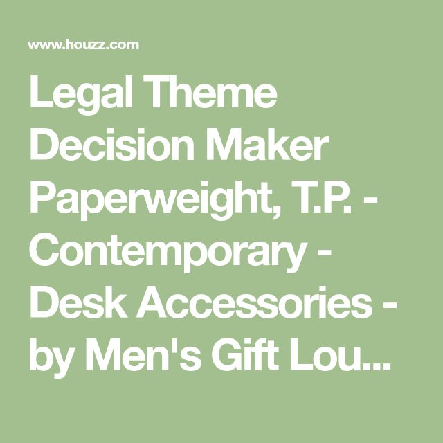 Legal Theme Decision Maker Paperweight, T.P. - Contemporary - Desk Accessories - by Men's Gift Lounge