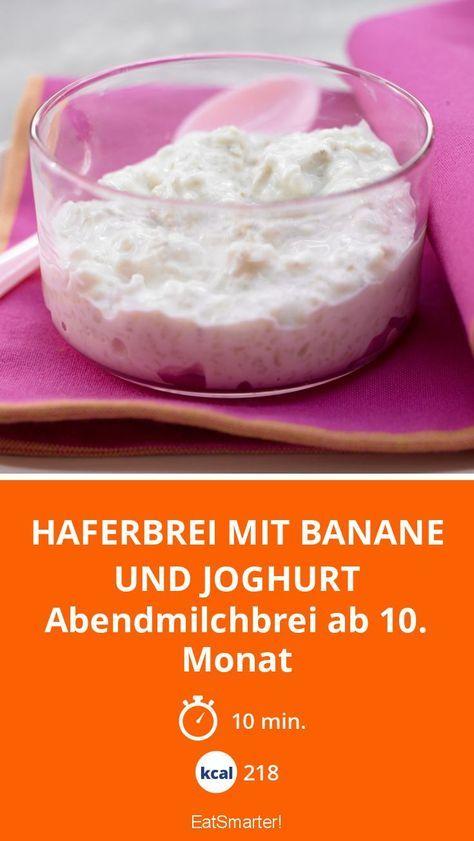 Haferbrei mit Banane und Joghurt - Abendmilchbrei ab 10. Monat - smarter - Kalorien: 218 Kcal - Zeit: 10 Min. | eatsmarter.de