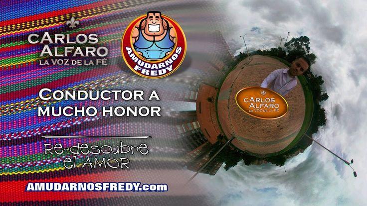 Conductor a mucho honor • Juan Carlos Alfaro AmudarnosFredy.com