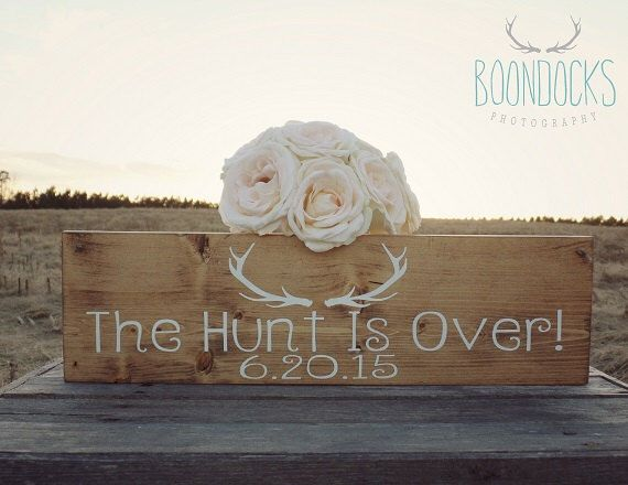The Hunt Is Over Wedding Sign Wedding Photo Prop Wedding Engagement Photo Prop Save The Date Sign Country Wedding  #DownInTheBoondocks by DownInTheBoondocks on Etsy https://www.etsy.com/listing/218936361/the-hunt-is-over-wedding-sign-wedding