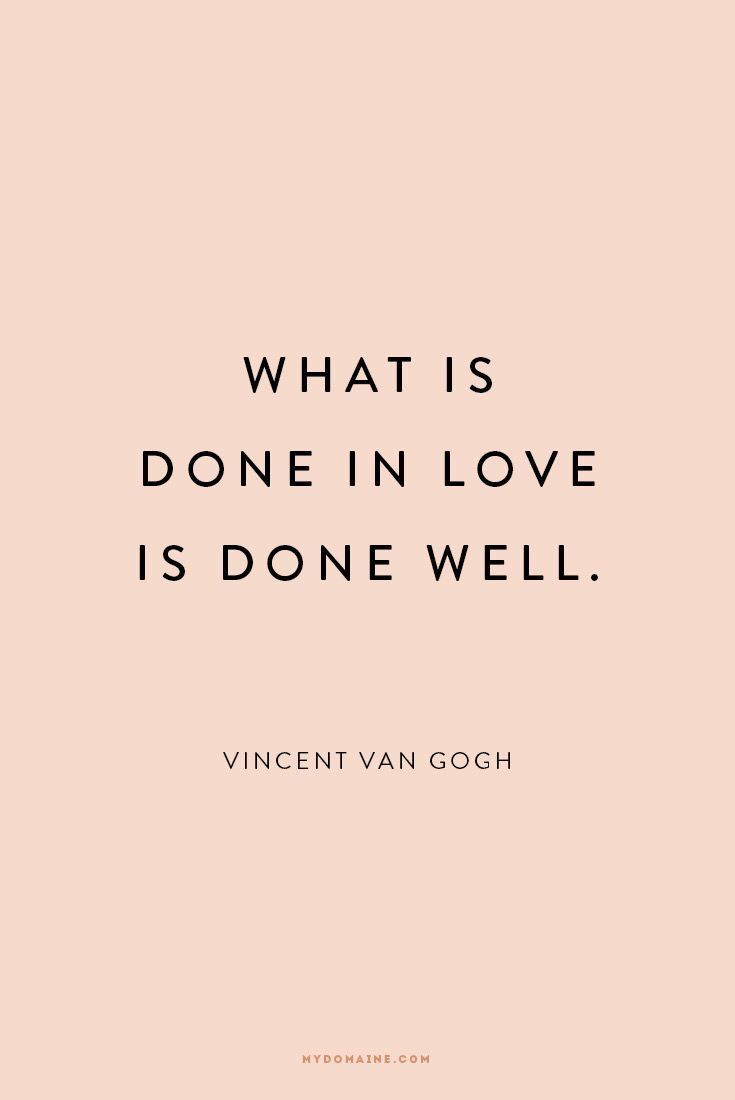 What is done in love is done well. #love #withlove