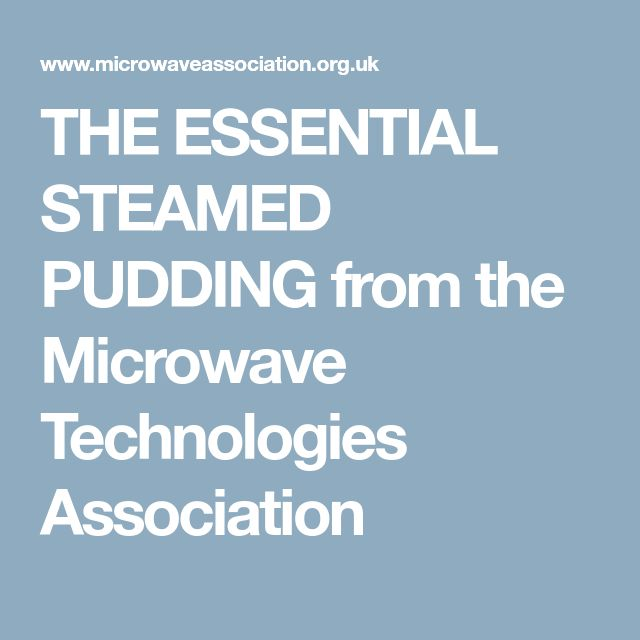 THE ESSENTIAL STEAMED PUDDING from the Microwave Technologies Association