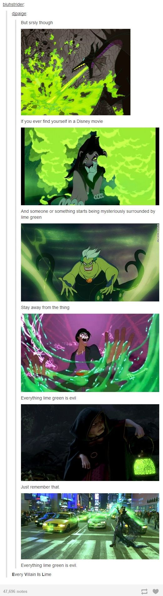 Every Villain Is Lime. Even the new Maleficent movie. When she does something evil, it's green fog. When it's good it's gold