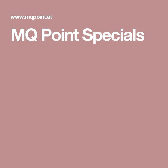 MQ Point Specials
