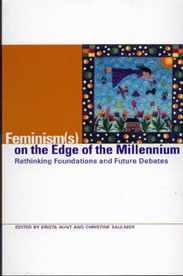 Feminism(s) on the Edge of the Millennium: Rethinking Foundations and Future Debates - Krista Hunt & Christine Saulnier, Eds: This book showcase the work and contribution of graduate students to current feminist debates and the development of ³new² feminist theory. The volume features articles by: Melanie Stewart Miller, Lucy Luccisano, Chris Klassen, Debra Langan, Joanne H. Wright, Michelle Lowry and Diana Crocker, as well as Christine Saulnier and Krista Hunt $19.95